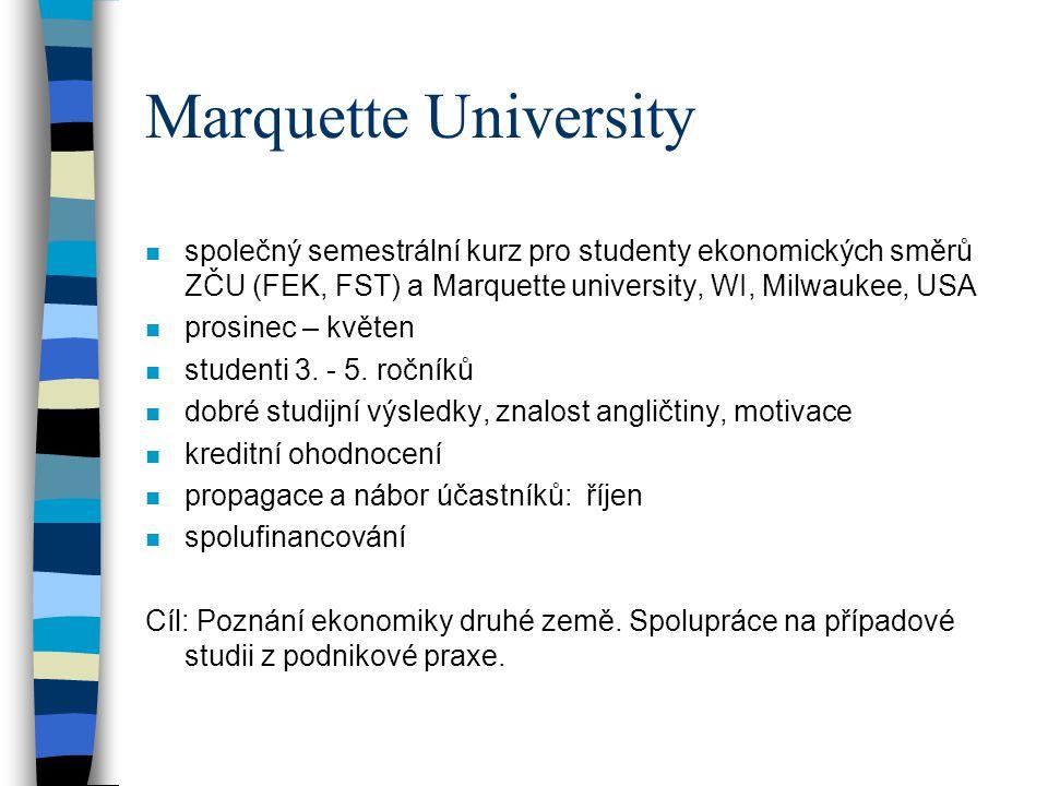 Marquette University společný semestrální kurz pro studenty ekonomických směrů ZČU (FEK, FST) a Marquette university, WI, Milwaukee, USA.