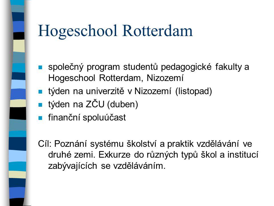 Hogeschool Rotterdam společný program studentů pedagogické fakulty a Hogeschool Rotterdam, Nizozemí.