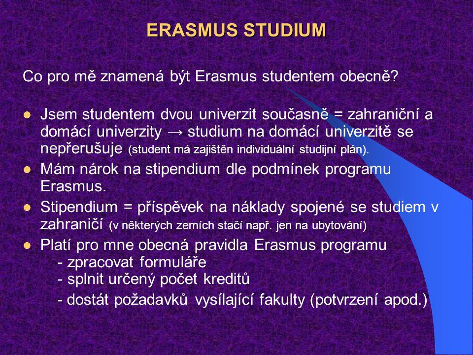 ERASMUS STUDIUM Co pro mě znamená být Erasmus studentem obecně
