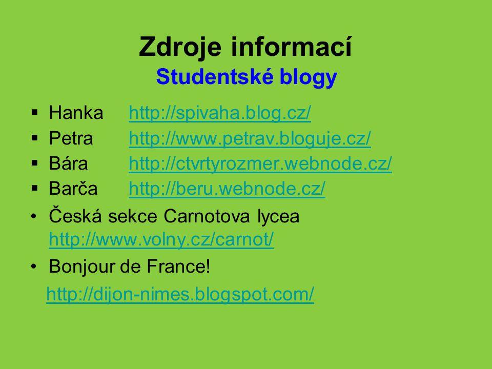 Zdroje informací Studentské blogy Hanka http://spivaha.blog.cz/