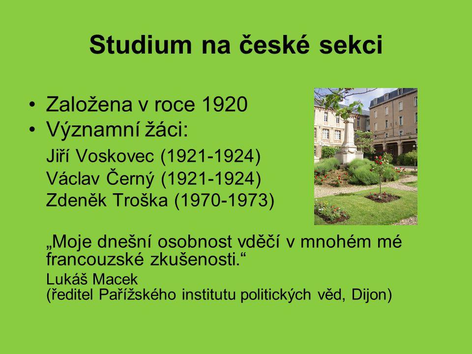 Studium na české sekci Založena v roce 1920 Významní žáci:
