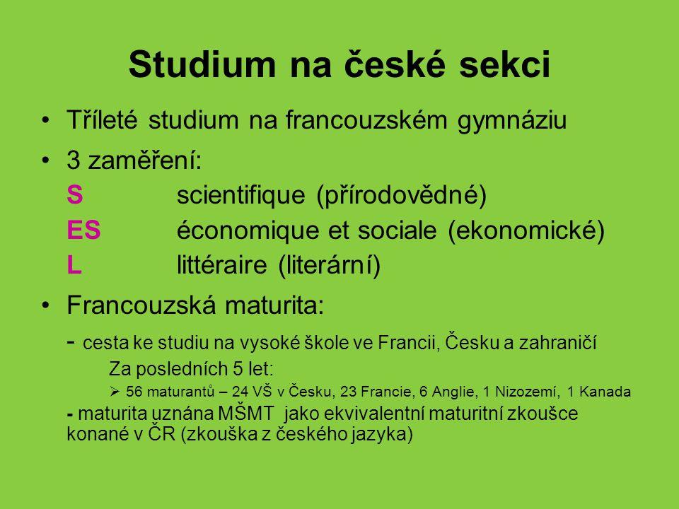 Studium na české sekci Tříleté studium na francouzském gymnáziu