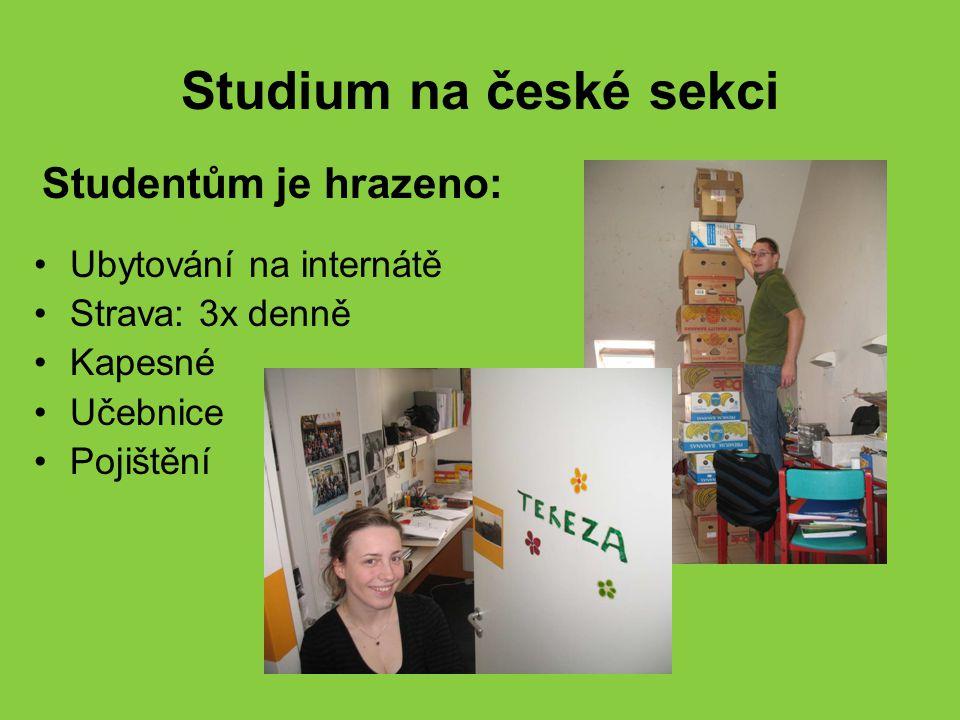 Studium na české sekci Studentům je hrazeno: Ubytování na internátě
