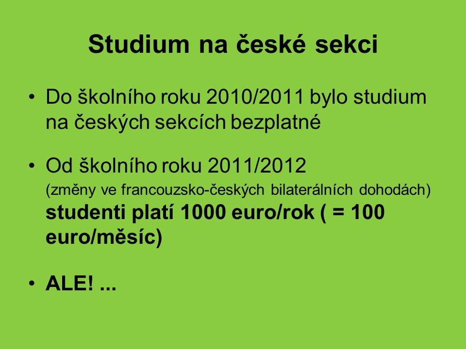 Studium na české sekci Do školního roku 2010/2011 bylo studium na českých sekcích bezplatné.