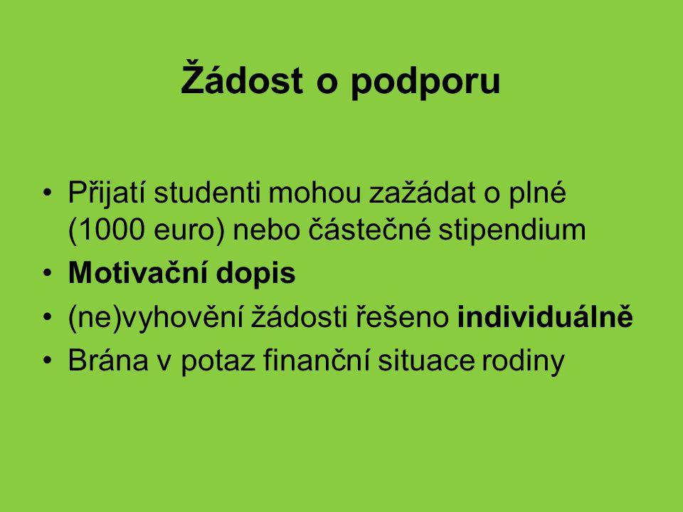 Žádost o podporu Přijatí studenti mohou zažádat o plné (1000 euro) nebo částečné stipendium. Motivační dopis.