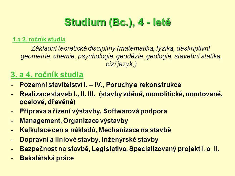 Studium (Bc.), 4 - leté 3. a 4. ročník studia