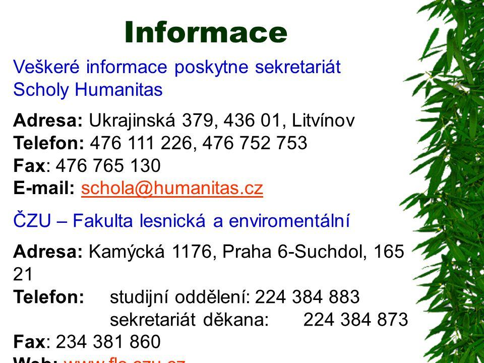 Informace Veškeré informace poskytne sekretariát Scholy Humanitas