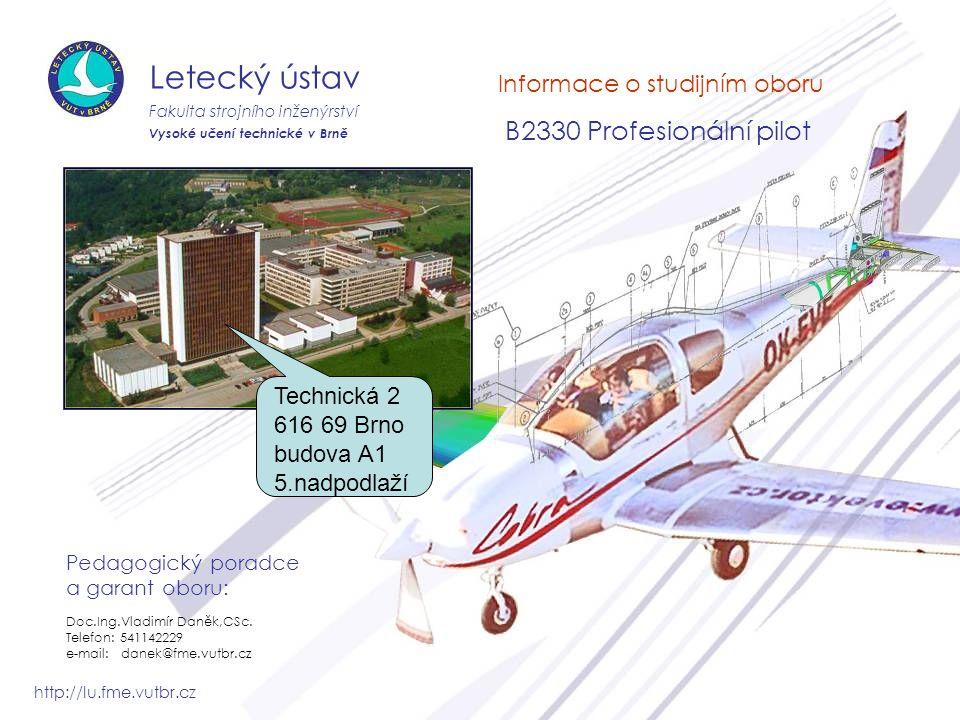 Letecký ústav Informace o studijním oboru B2330 Profesionální pilot