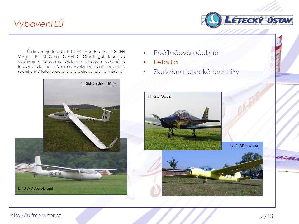 Vybavení LÚ Počítačová učebna Letadla Zkušebna letecké techniky