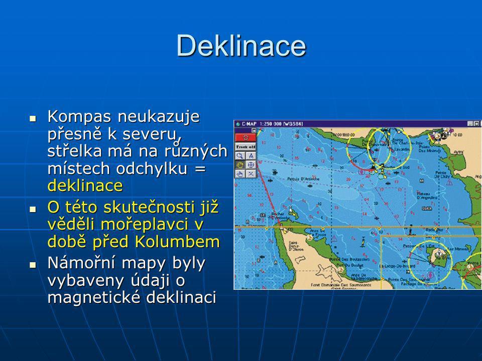 Deklinace Kompas neukazuje přesně k severu, střelka má na různých místech odchylku = deklinace.