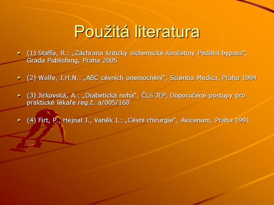 """Použitá literatura (1) Staffa, R.: """"Záchrana kriticky ischemické končetiny Pedální bypass , Grada Publishing, Praha 2005."""