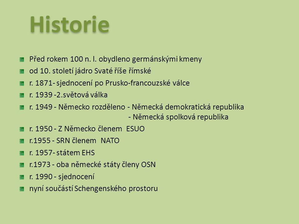 Historie Před rokem 100 n. l. obydleno germánskými kmeny