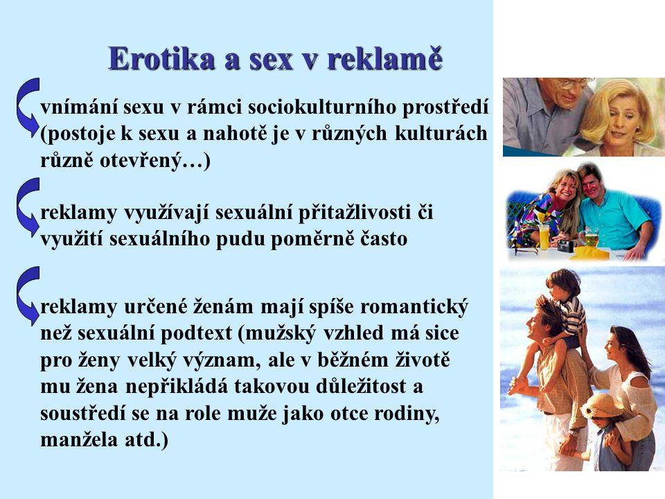 Erotika a sex v reklamě vnímání sexu v rámci sociokulturního prostředí (postoje k sexu a nahotě je v různých kulturách různě otevřený…)
