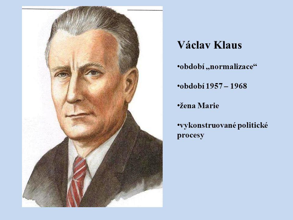 """Václav Klaus období """"normalizace období 1957 – 1968 žena Marie"""