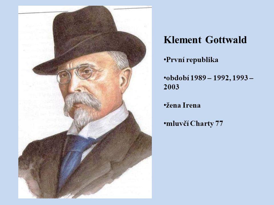 Klement Gottwald První republika období 1989 – 1992, 1993 – 2003
