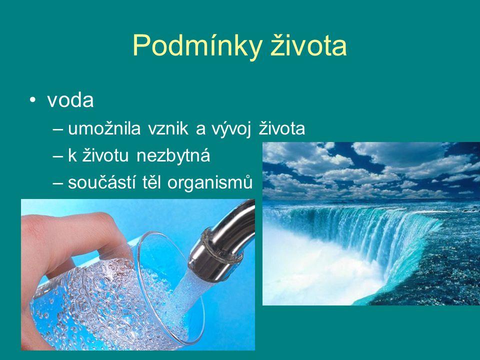 Podmínky života voda umožnila vznik a vývoj života k životu nezbytná