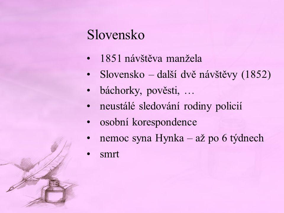 Slovensko 1851 návštěva manžela Slovensko – další dvě návštěvy (1852)