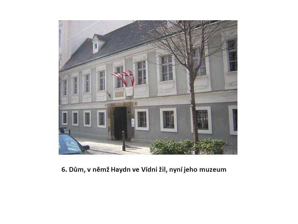 6. Dům, v němž Haydn ve Vídni žil, nyní jeho muzeum