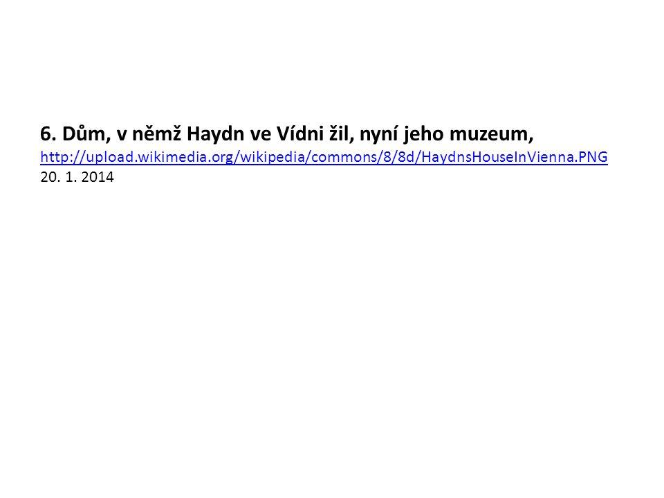 6. Dům, v němž Haydn ve Vídni žil, nyní jeho muzeum, http://upload