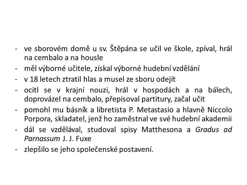 ve sborovém domě u sv. Štěpána se učil ve škole, zpíval, hrál na cembalo a na housle