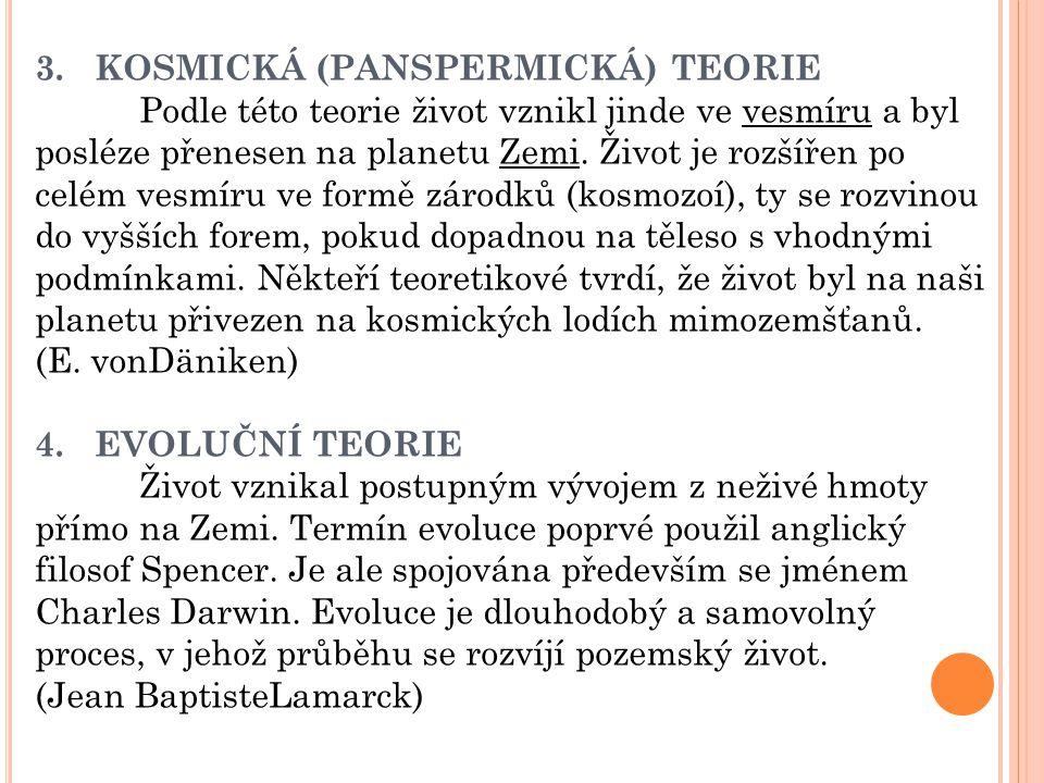 3. KOSMICKÁ (PANSPERMICKÁ) TEORIE