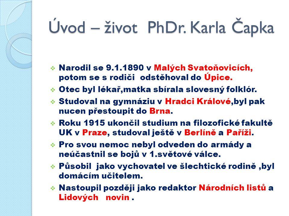 Úvod – život PhDr. Karla Čapka