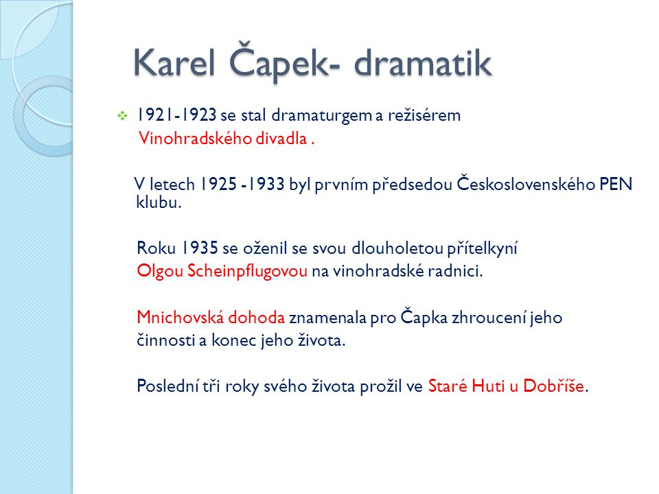 Karel Čapek- dramatik 1921-1923 se stal dramaturgem a režisérem