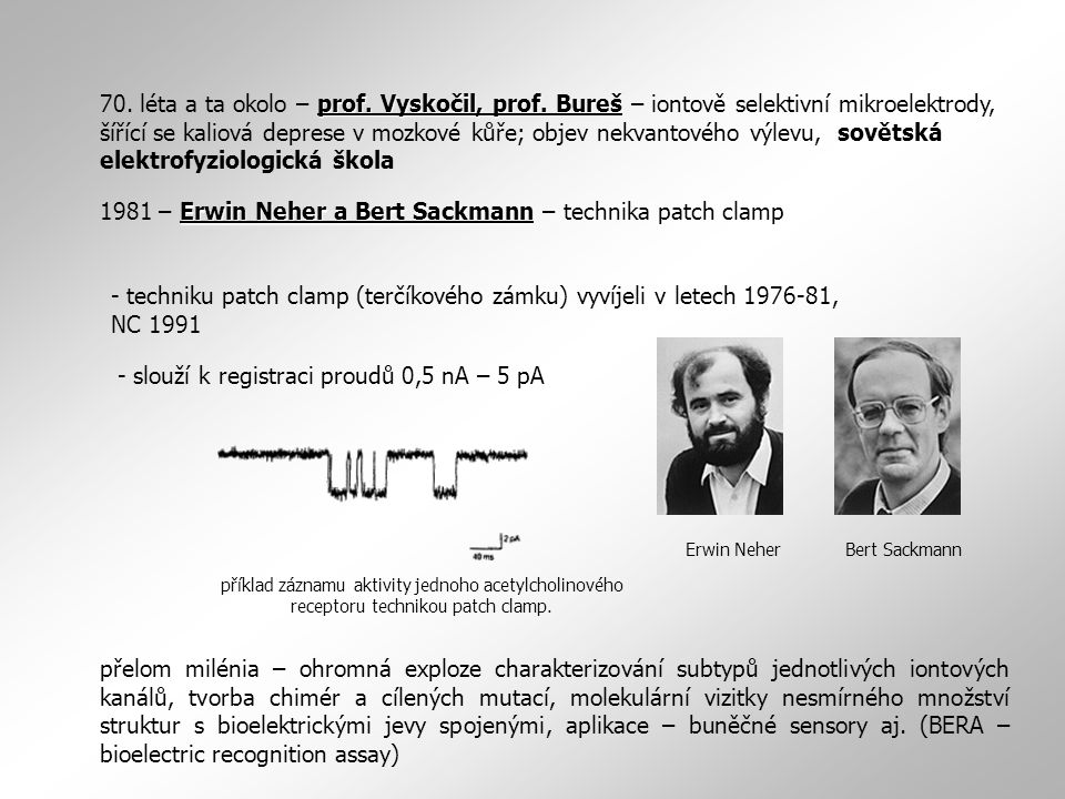1981 – Erwin Neher a Bert Sackmann – technika patch clamp
