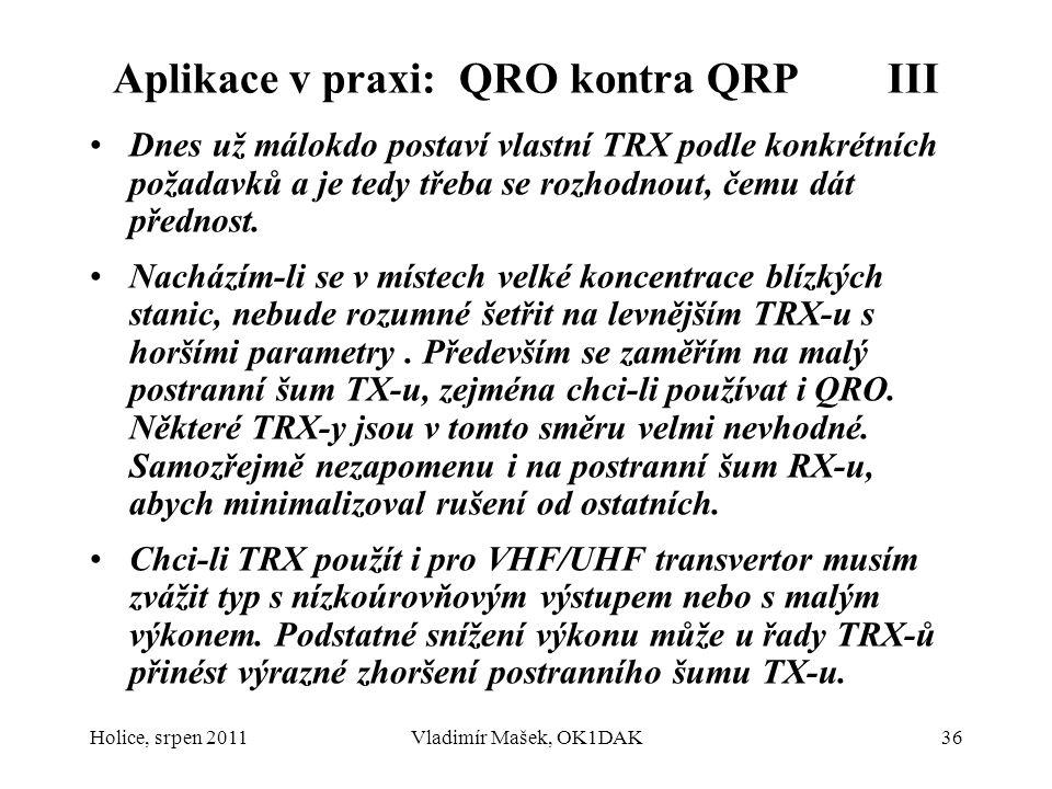 Aplikace v praxi: QRO kontra QRP III