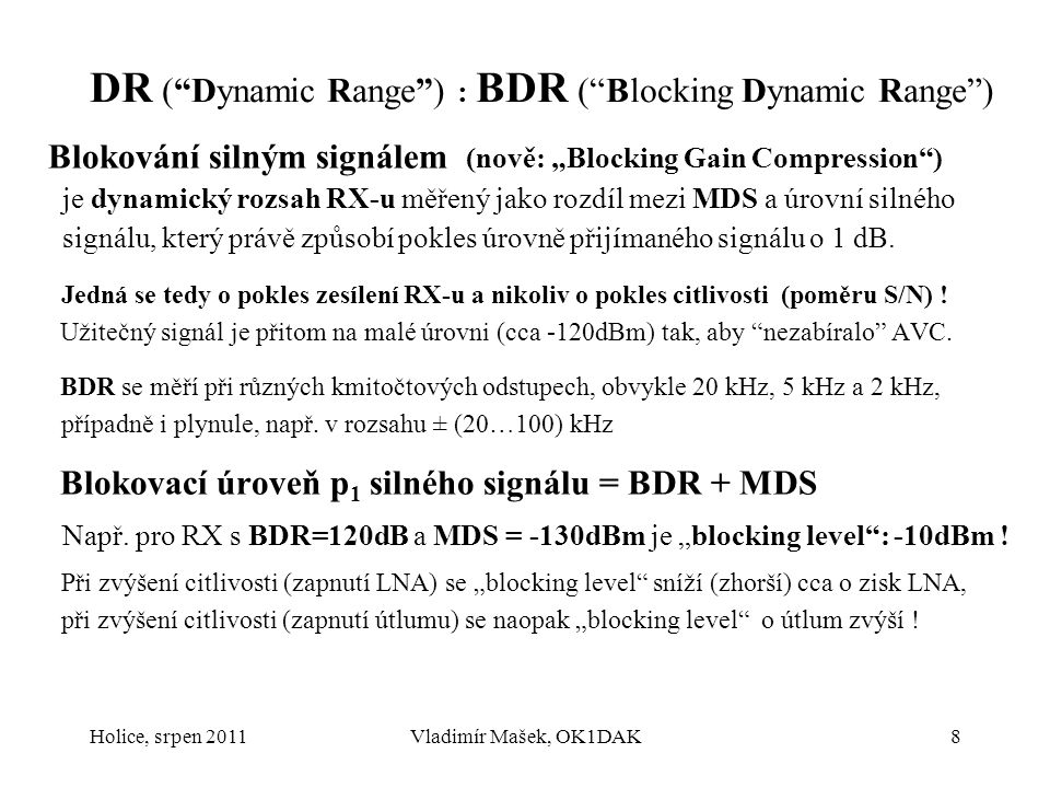 DR ( Dynamic Range ) : BDR ( Blocking Dynamic Range )