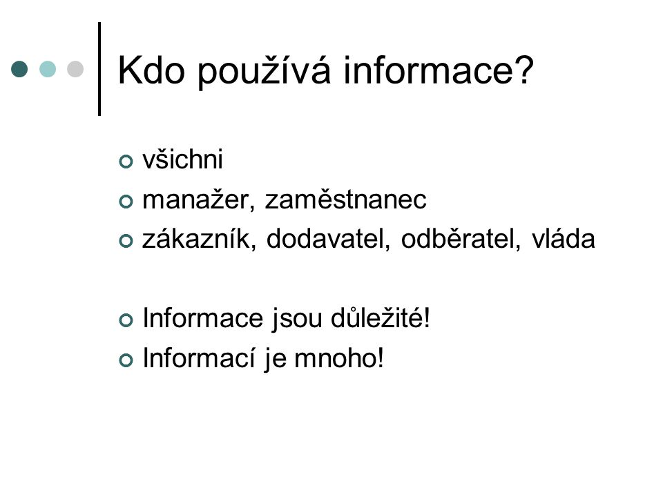 Kdo používá informace všichni manažer, zaměstnanec