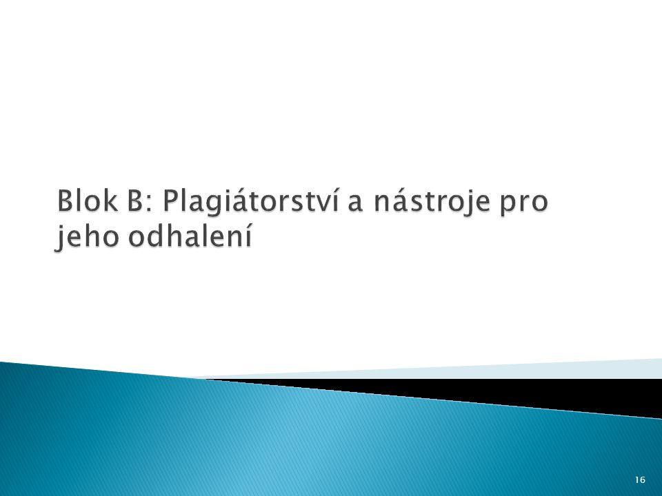 Blok B: Plagiátorství a nástroje pro jeho odhalení