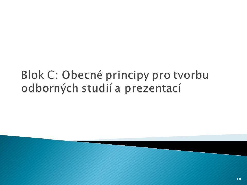 Blok C: Obecné principy pro tvorbu odborných studií a prezentací