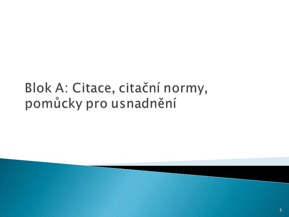 Blok A: Citace, citační normy, pomůcky pro usnadnění