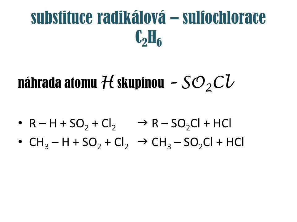 substituce radikálová – sulfochlorace C2H6