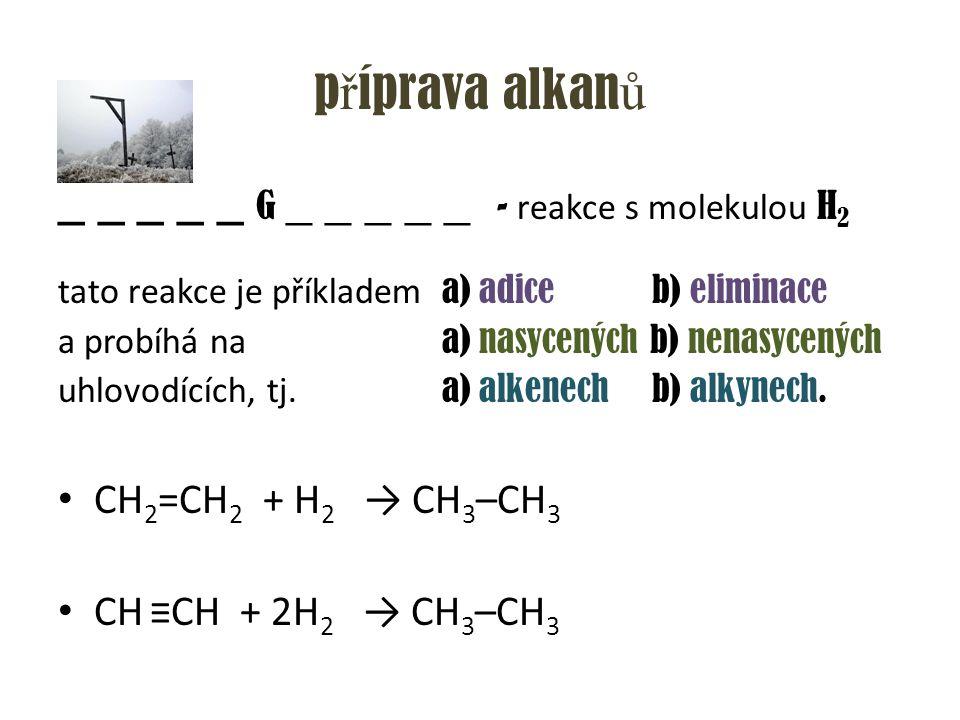 _ _ _ _ _ G _ _ _ _ _ - reakce s molekulou H2