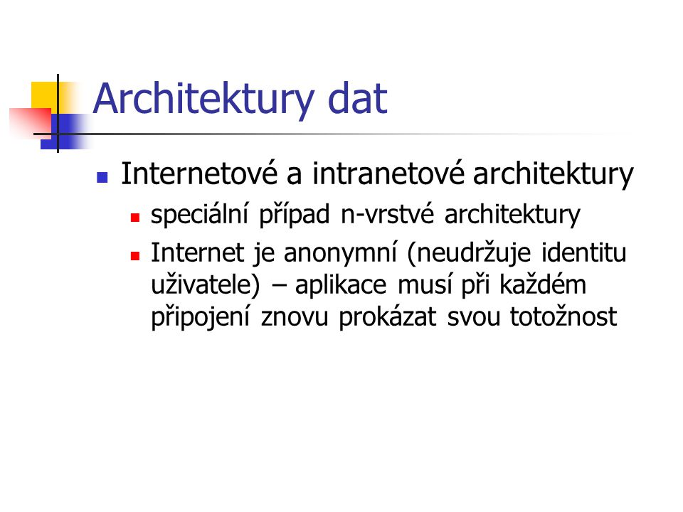 Architektury dat Internetové a intranetové architektury