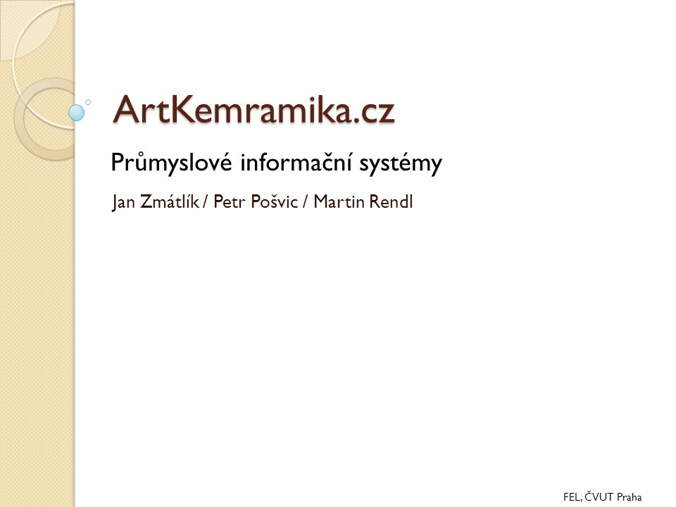 Jan Zmátlík / Petr Pošvic / Martin Rendl