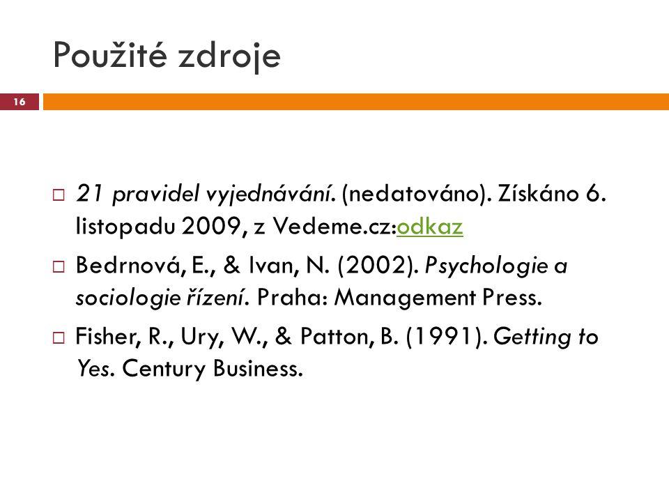 Použité zdroje 21 pravidel vyjednávání. (nedatováno). Získáno 6. listopadu 2009, z Vedeme.cz:odkaz.