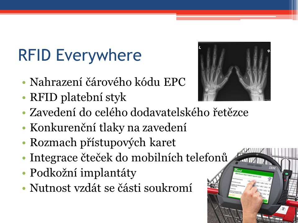 RFID Everywhere Nahrazení čárového kódu EPC RFID platební styk