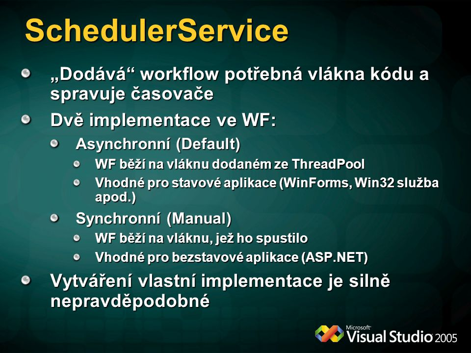 """SchedulerService """"Dodává workflow potřebná vlákna kódu a spravuje časovače. Dvě implementace ve WF:"""