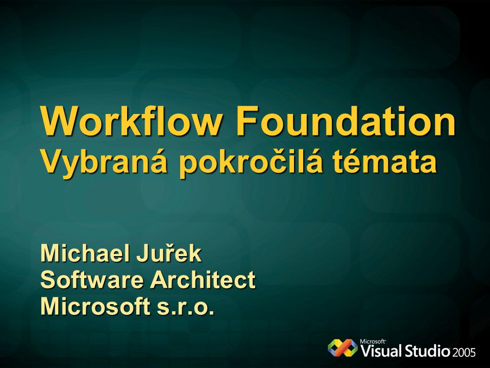 Workflow Foundation Vybraná pokročilá témata