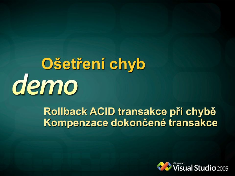 Ošetření chyb Rollback ACID transakce při chybě