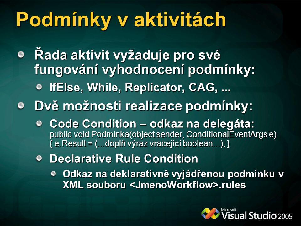 Podmínky v aktivitách Řada aktivit vyžaduje pro své fungování vyhodnocení podmínky: IfElse, While, Replicator, CAG, ...