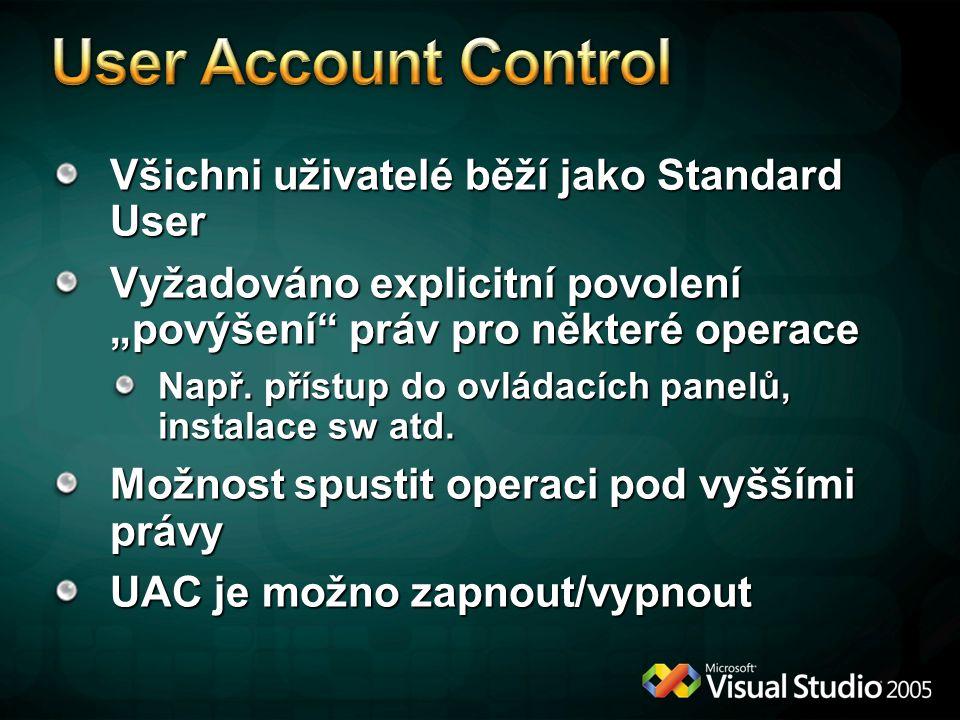 User Account Control Všichni uživatelé běží jako Standard User
