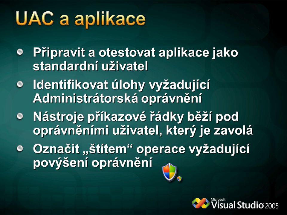 UAC a aplikace Připravit a otestovat aplikace jako standardní uživatel