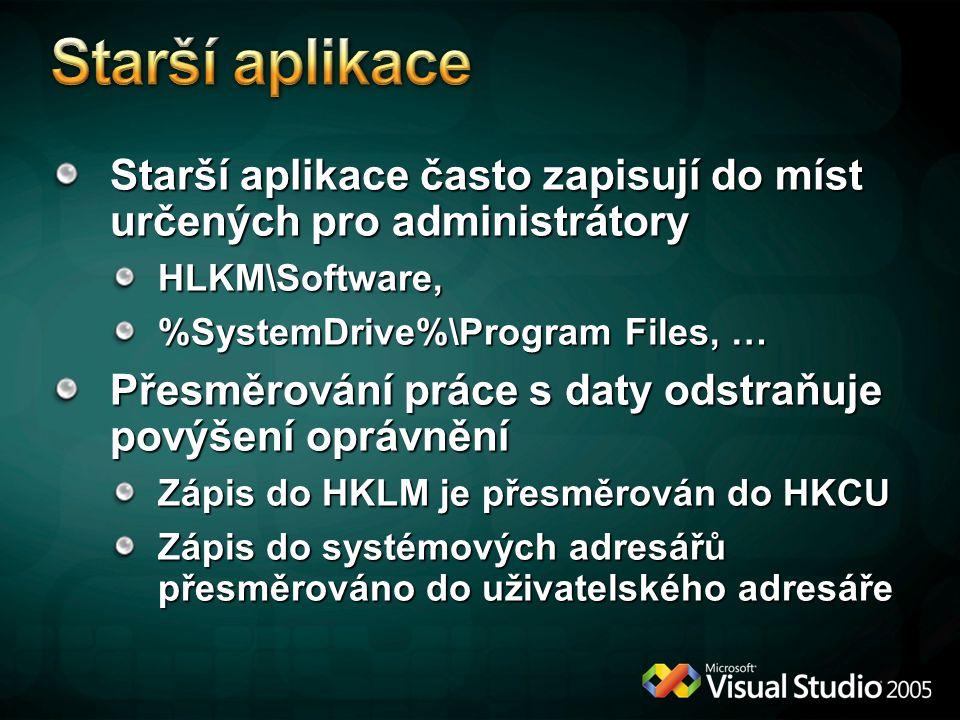 Starší aplikace Starší aplikace často zapisují do míst určených pro administrátory. HLKM\Software,
