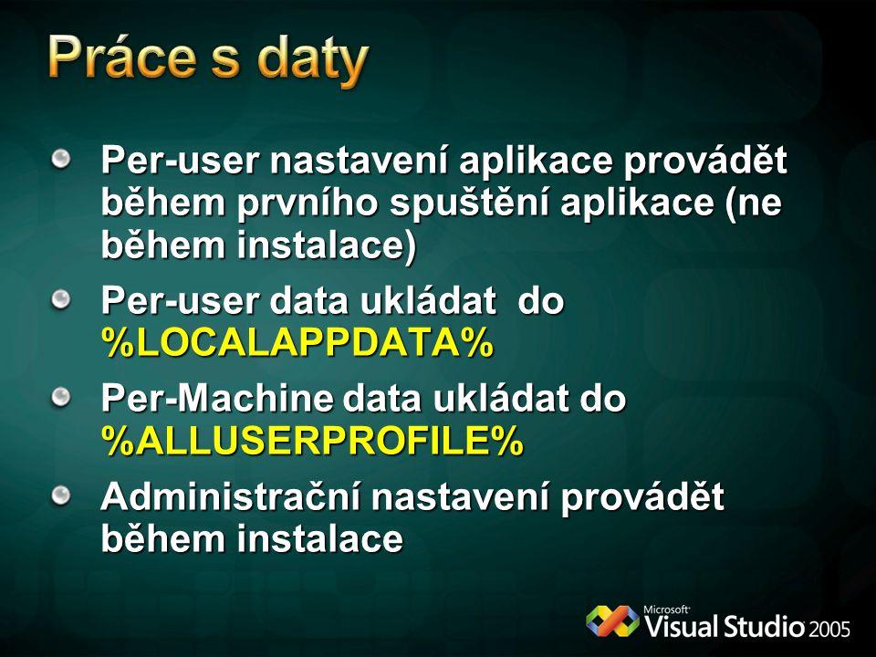 Práce s daty Per-user nastavení aplikace provádět během prvního spuštění aplikace (ne během instalace)
