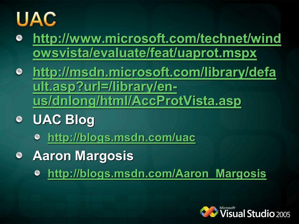 UAC http://www.microsoft.com/technet/windowsvista/evaluate/feat/uaprot.mspx.