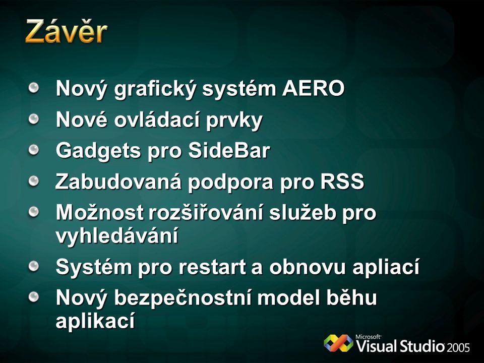 Závěr Nový grafický systém AERO Nové ovládací prvky